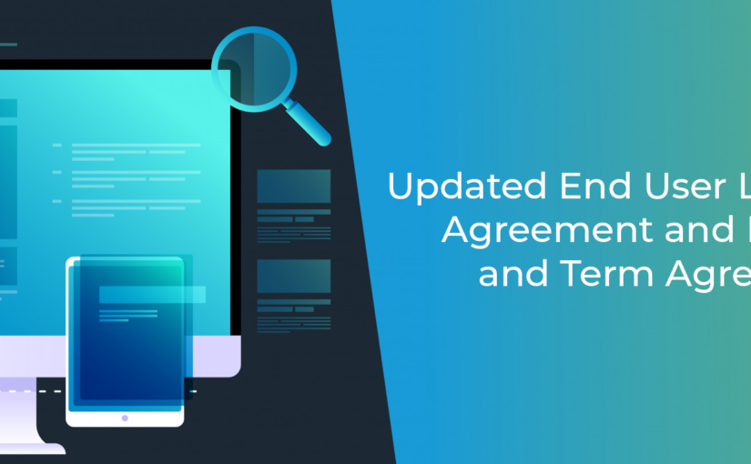Updated End User License Agreement and Pricing and Term Agreement