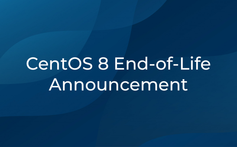 CentOS 8 End-of-Life Announcement